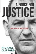 A Force for Justice : The Maurice McCabe Story