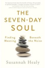 The Seven-Day Soul : A pathway to a flourishing spirituality in every part of your life