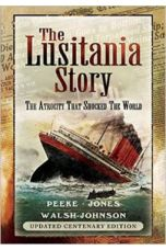 The Lusitania Story The Atrocity that Shocked the World