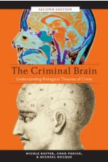 The Criminal Brain, Second Edition : Understanding Biological Theories of Crime