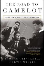 The Road to Camelot : Inside JFK's Five-Year Campaign