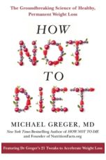 How Not To Diet : The Groundbreaking Science of Healthy, Permanent Weight Loss (Paperback)