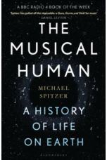The Musical Human : A History of Life on Earth - A Radio 4 Book of the Week