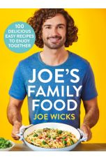 Joe's Family Food : 100 Delicious, Easy Recipes to Enjoy Together