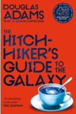 The Hitchhiker's Guide to the Galaxy : 42nd Anniversary Edition
