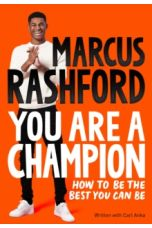 You Are a Champion : How to Be the Best You Can Be