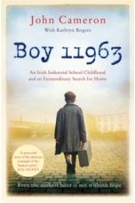 Boy 11963 : An Irish Industrial School Childhood and an Extraordinary Search for Home