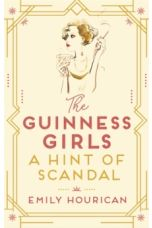 The Guinness Girls: A Hint of Scandal