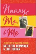 Nanny, Ma and Me : An Irish story of Family, Race and Home