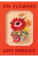 On Flowers : Lessons from an Accidental Florist