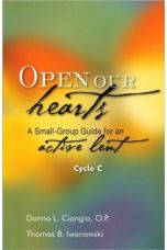 Open Our Hearts : A Small Group Guide for an Active Lent, Cycle C