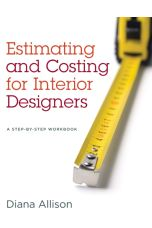Estimating and Costing for Interior Designers : A Step-by-Step Workbook