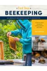 First Time Beekeeping : An Absolute Beginner's Guide to Beekeeping