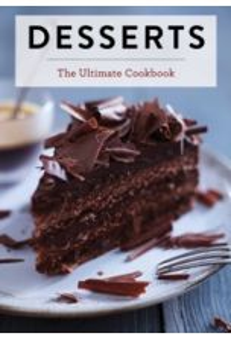 Desserts : The Ultimate Cookbook