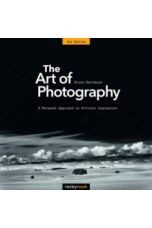 The Art of Photography : A Personal Approach to Artistic Expression