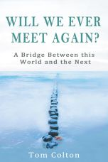 Will We Ever Meet Again? A Bridge between this World and the Next