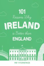 101 Reasons Why Ireland is Better than England