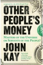 Other People's Money : Masters of the Universe or Servants of the People?