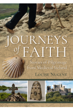 Journeys of Faith Stories of Pilgrimage from Medieval Ireland