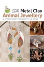 Metal Clay Animal Jewellery : 20 Striking Projects in Silver, Copper and Bronze