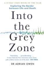 Into the Grey Zone: A Neuroscientist Explores the Border Between Life and Death
