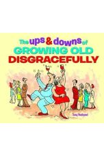 The Ups and Downs of Growing Old Disgracefully