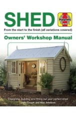 Shed Manual : Designing, building and fitting out your perfect shed