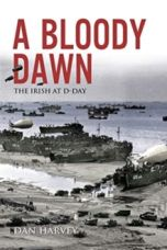 A Bloody Dawn : The Irish at D-Day