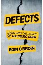 Defects: Living with the Legacy of the Celtic Tiger
