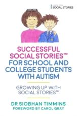 Successful Social Stories (TM) for School and College Students with Autism : Growing Up with Social Stories (TM)