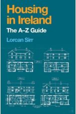 Housing in Ireland: The A–Z Guide