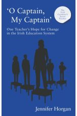 'O Captain, My Captain' One Teacher's Hope for Change in the Irish Education System