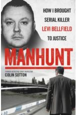 Manhunt : The true story behind the hit TV drama about Levi Bellfield and the murder of Milly Dowler
