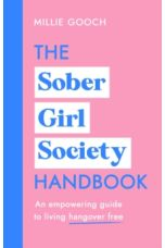 The Sober Girl Society Handbook : An empowering guide to living hangover free