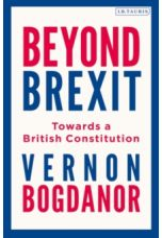 Beyond Brexit : Towards a British Constitution