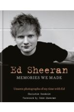 Ed Sheeran: Memories we made : Unseen photographs of my time with Ed