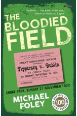 The Bloodied Field: Croke Park Sunday 21st November 1920 (Updated)