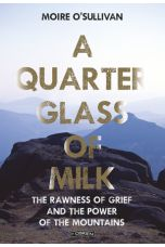 A Quarter Glass of Milk: The rawness of grief and the power of the mountains