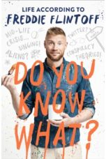 Do You Know What? : Life According to Freddie Flintoff