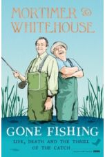 Mortimer & Whitehouse: Gone Fishing : The perfect gift for Father's Day