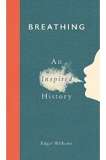 Breathing : An Inspired History