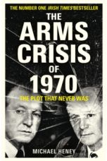 The Arms Crisis of 1970 : The Plot that Never Was