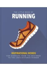 The Little Book of Running : Quips and tips for motivation