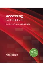 Accessing Databases: for Microsoft Access 2016 & 2019