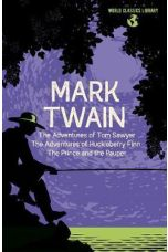 World Classics Library: Mark Twain : The Adventures of Tom Sawyer, The Adventures of Huckleberry Finn, The Prince and the Pauper