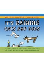 It's Raining Cats and Dogs : An Autism Spectrum Guide