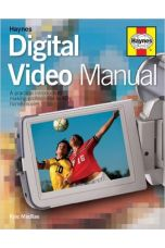 The Digital Video Manual: A Practical Introduction to Making Professional-looking Home Movies