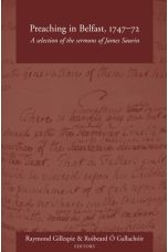 Preaching in Belfast, 1747–72 : A Selection of the Sermons of James Saurin