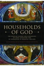 Households of God : The Regular Canons and Canonesses of St Augustine and Premontre in Medieval Ireland