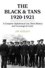 The Black & Tans, 1920-1921: A complete alphabetical list, short history and genealogical guide